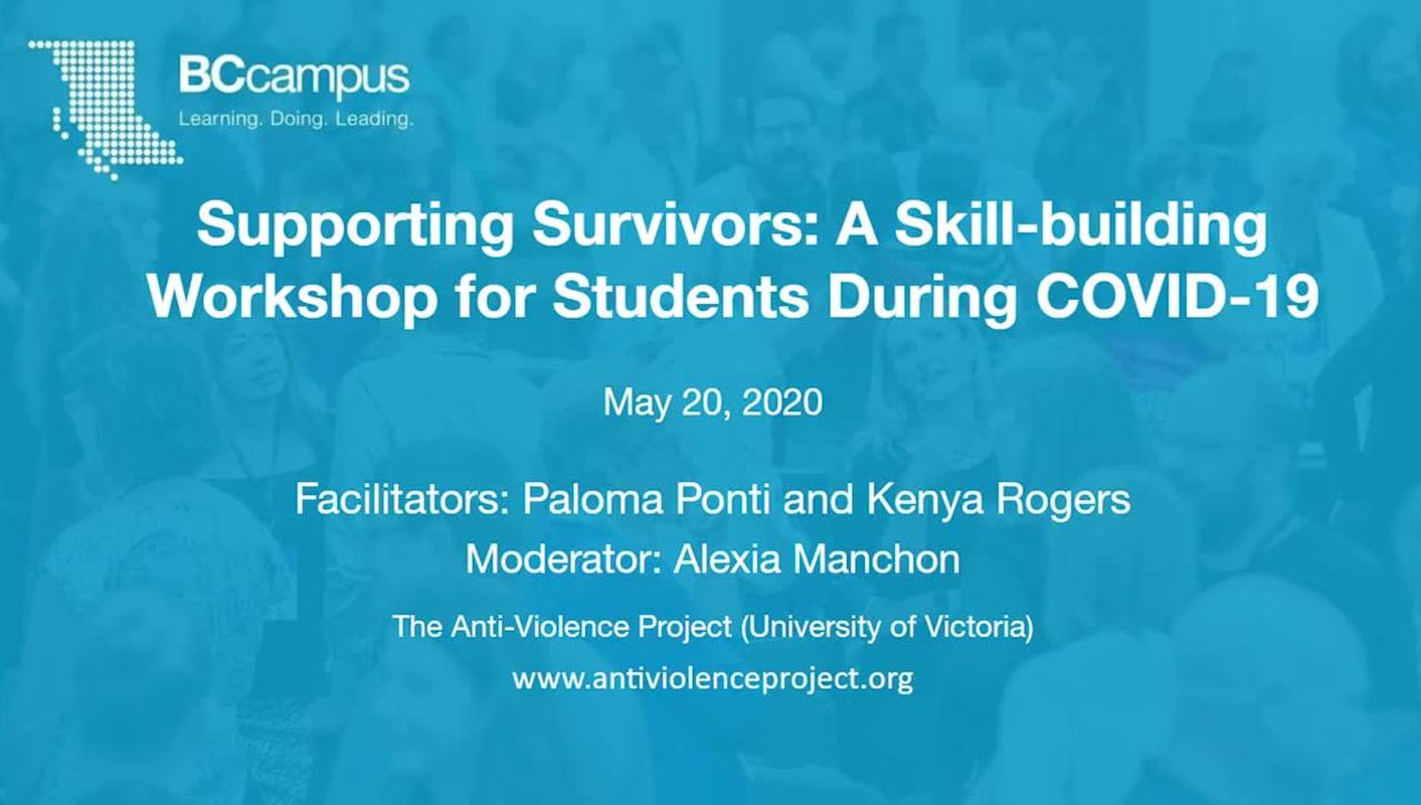 Supporting Survivors: A Skill-building Workshop for Students During COVID-19 (May 20, 2020)