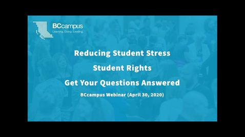 Thumbnail for entry Reducing Student Stress – Student Rights – Webinar (April 30, 2020)