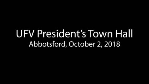 Thumbnail for entry President's Town Hall Meeting Abbotsford Oct 2, 2018.mp4
