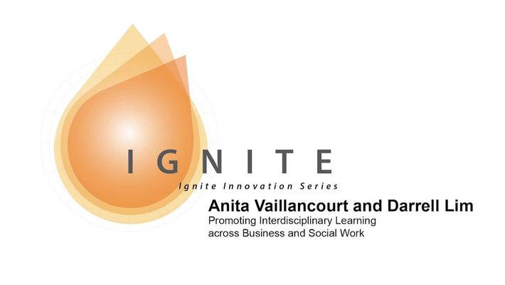 Ignite Innovation Series - Anita Vaillancourt and Darrell Lim