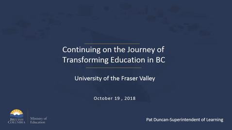 Pat Duncan's PPT - Continuing on the Journey of  Transforming Education in BC.mp4