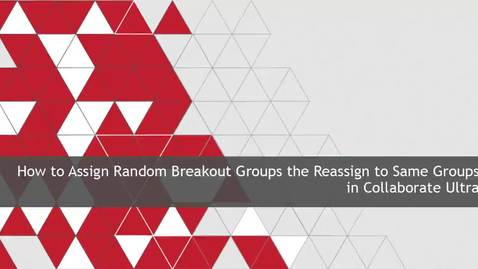 Thumbnail for entry How to assign breakout groups and reassign to same groups in Collaborate Ultra