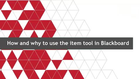 Thumbnail for entry How and why to use the item tool in Blackboard