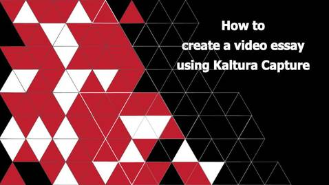 Thumbnail for entry How to create a video essay using  Kaltura capture space