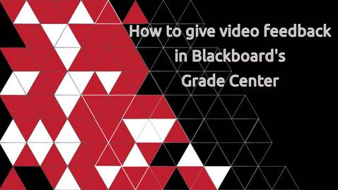 Thumbnail for entry How to give video feedback using blackboard's grade center