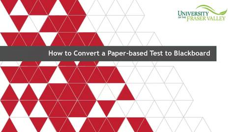 Thumbnail for entry How to Convert a Paper-based Test to Blackboard tests