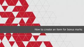 Thumbnail for entry How to create an item for bonus marks
