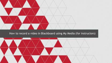 Thumbnail for entry How to record a video in Blackboard using My Media (for instructors)