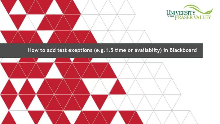 How to add test exceptions (e.g.1.5 time or availability) in Blackboard