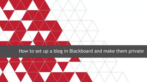 Thumbnail for entry How to set up blogs in Blackboard and make them private.mp4