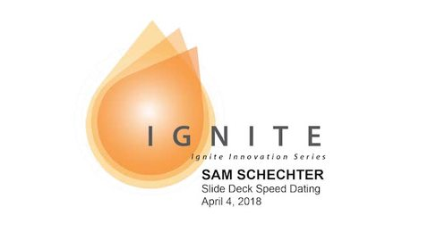 Thumbnail for entry Ignite Innovation Series - Sam Schechter