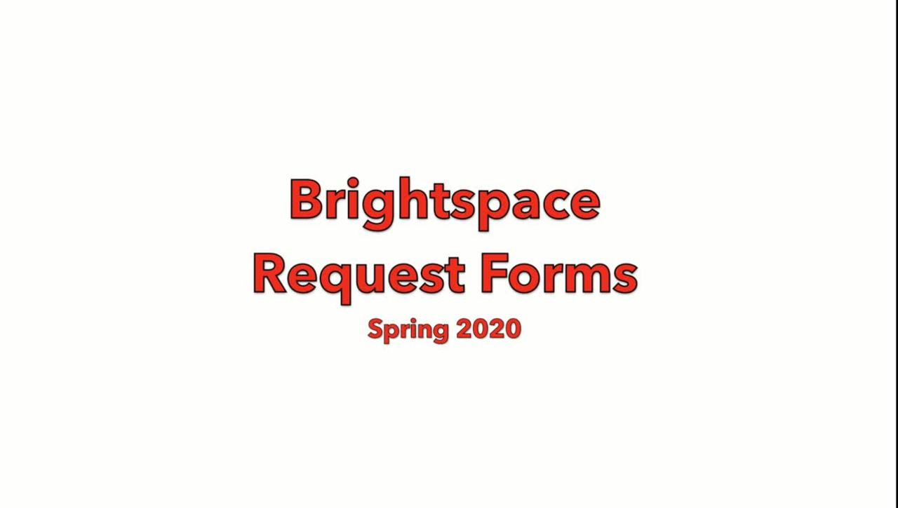Brightspace Request Forms 202010