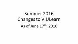 Changes to VIULearn (Summer 2016)