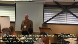 Self-directed Independent Learning Projects - organizational  structure and positive examples - Bernie Krynowsky, Education