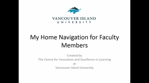 Thumbnail for entry My Home Navigation for Faculty Members
