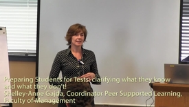 Preparing Students for Tests: Clarifying what they know and what they don't! - Shelley-Anne Gajda, Coordinator Peer Supported Learning, Faculty of Management