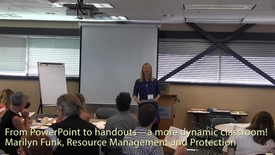 From PowerPoint to handouts—a more dynamic classroom! - Marilyn Funk, Resource Management and Protection