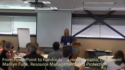 Thumbnail for entry From PowerPoint to handouts—a more dynamic classroom! - Marilyn Funk, Resource Management and Protection
