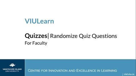 Thumbnail for entry VIULearn Quizzes: Randomizing Questions