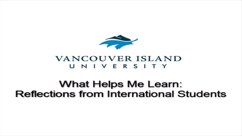 Thumbnail for entry What Helps Me Learn: Reflections from International Students