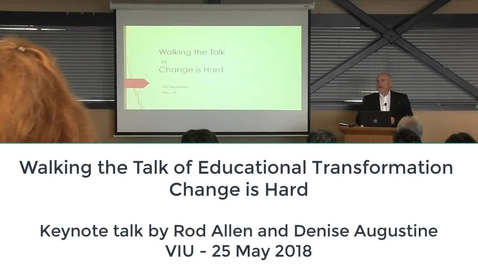 Thumbnail for entry Walking the talk of educational transformation - Rod Allen and Denise Augustine - VIU - 25 May 2018
