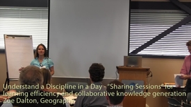 "Understand a Discipline in a Day - ""Sharing Sessions"" for learning efficiency and collaborative knowledge generation - Zoe Dalton, Geography"