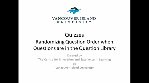Thumbnail for entry Randomizing Question Order when Questions are in the Question Library