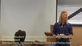 Building Student Confidence in Analysis and Solution Development - Marilyn Funk, Resource Management and Protection