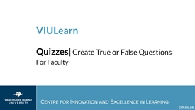 Thumbnail for entry VIULearn Quizzes: Creating True or False Questions