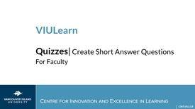 Thumbnail for entry VIULearn Quizzes: Creating Short Answer Questions