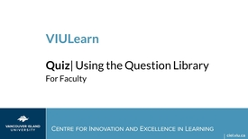 Thumbnail for entry VIULearn Quizzes: Using the Question Library