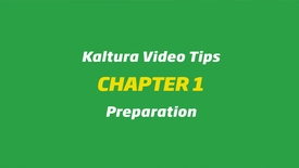 Thumbnail for entry Kaltura Video Tips - Preparation