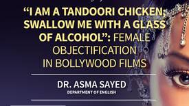"Thumbnail for entry Asma Sayed - ""I am a tandoori chicken; swallow me with a glass of alcohol"": Female Objectification in Bollywood Films"
