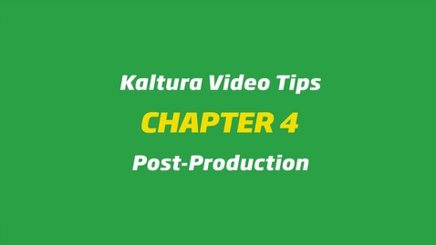 Thumbnail for entry Kaltura Video Tips - Post-Production