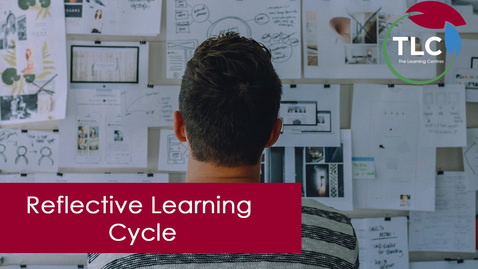 Thumbnail for entry A Reflective Learning Cycle