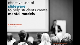 Thumbnail for entry Effective Use of Slides to Help Students Create Mental Models