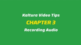 Thumbnail for entry Kaltura Video Tips - Recording Audio