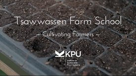 Thumbnail for entry Tsawwassen Farm School -Cultivating Farmers-