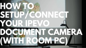 Thumbnail for entry How to setup/connect your IPEVO document camera?