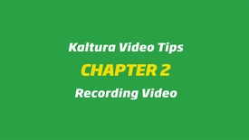 Thumbnail for entry Kaltura Video Tips - Recording Video