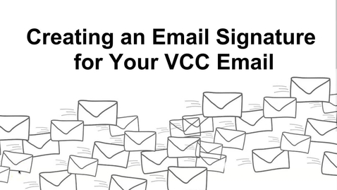 Thumbnail for entry Creating an Email Signature for Your VCC Email
