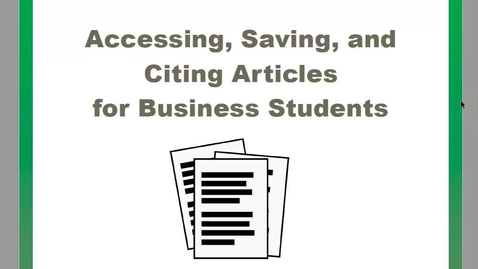 Thumbnail for entry Accessing, Saving, & Citing Articles - Business