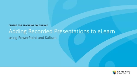 Thumbnail for entry Adding Recorded Presentations to eLearn